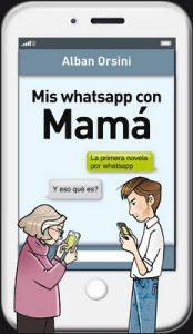 Mis whatsapp con mamá – Alban Orsini [ePub & Kindle]