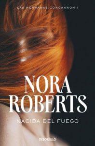Nacida del fuego (Las hermanas Concannon 1) – Nora Roberts [ePub & Kindle]