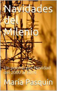 Navidades del Milenio: Un poema por Navidad del 2000 al 2016 – María Pasquín [ePub & Kindle]