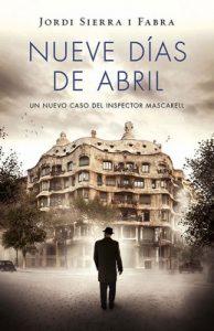 Nueve días de abril (Inspector Mascarell 6) – Jordi Sierra i Fabra [ePub & Kindle]
