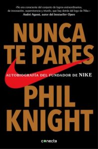 Nunca te pares: Autobiografía del fundador de Nike – Phil Knight [ePub & Kindle]
