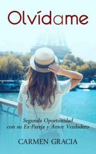 Olvídame: Segunda Oportunidad con su Ex-Pareja y Amor Verdadero – Carmen Gracia [ePub & Kindle]