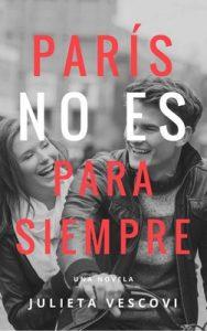 París no es para siempre – Julieta Vescovi [ePub & Kindle]