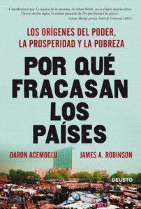 Por qué fracasan los países: Los orígenes del poder, la prosperidad y la pobreza – Daron Acemoglu, James A. Robinson [ePub & Kindle]