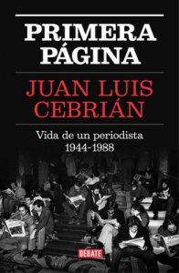 Primera página: Vida de un periodista 1944-1988 – Juan Luis Cebrián [ePub & Kindle]