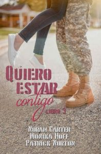 Quiero estar contigo 3 – Norah Carter, Monika Hoff, Patrick Norton [ePub & Kindle]