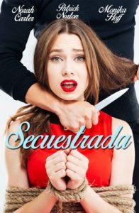 Secuestrada – Norah Carter, Monika Hoff, Patrick Norton [ePub & Kindle]