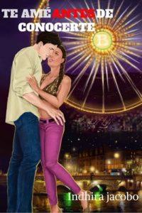 Te amé antes de conocerte (La chica de mi sueños nº 1) – Indhira Jacobo [ePub & Kindle]
