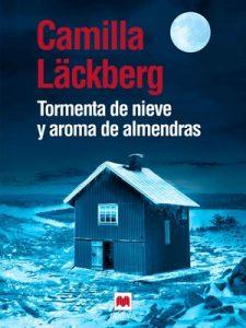 Tormenta de nieve y aroma de almendras – Camilla Läckberg [ePub & Kindle]