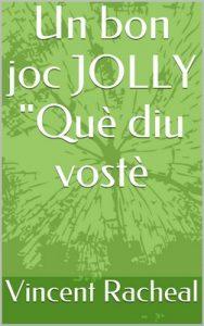 Un bon joc JOLLY 'Què diu vostè' – Vincent Racheal [Catalán] [ePub & Kindle]