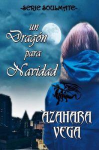 Un dragón para Navidad (Serie SoulMate nº 2) – Azahara Vega [ePub & Kindle]