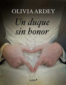Un duque sin honor – Olivia Ardey [ePub & Kindle]