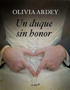 Un duque sin honor – Olivia Ardey [ePub & Kindle]