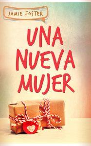 Una Nueva Mujer – Jamie Foster [ePub & Kindle]