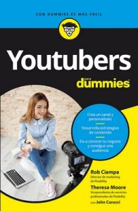 Youtubers para Dummies – Rob Ciampar, Theresa Moore, John Carucci [ePub & Kindle]