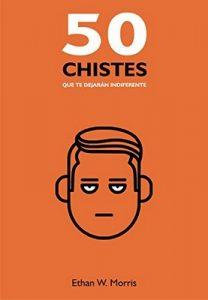 50 Chistes que te dejarán indiferente – Ethan W. Morris [ePub & Kindle]
