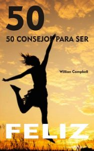 50 Consejos para ser feliz – Willian Campbell [ePub & Kindle]