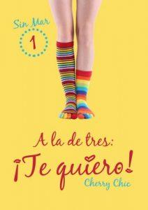 A la de tres: ¡Te quiero! (Sin Mar nº 1) – Cherry Chic [ePub & Kindle]