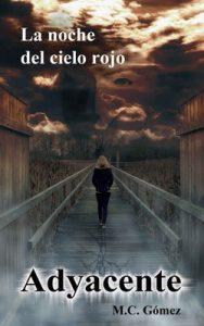 Adyacente: La noche del cielo rojo (Subyacente nº 2) – M.C. Gómez [ePub & Kindle]