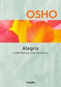 Alegría: La felicidad que surge del interior – Osho [ePub & Kindle]