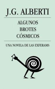 Algunos Brotes Cósmicos: Una novela de las Exferams – J. G. Alberti [ePub & Kindle]