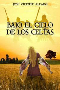 Bajo el cielo de los celtas – José Vicente Alfaro [ePub & Kindle]