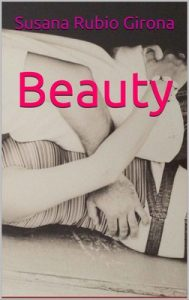 Beauty – Susana Rubio Girona [ePub & Kindle]