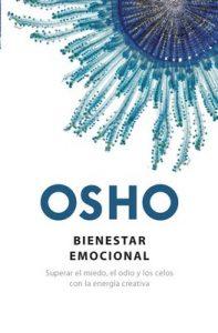 Bienestar emocional: Superar el miedo, el odio y los celos con la energía creativa – Osho [ePub & Kindle]