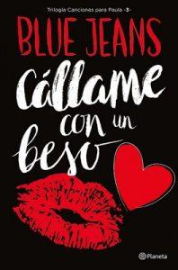 Cállame con un beso (Trilogía Canciones para Paula 3) – Blue Jeans [ePub & Kindle]