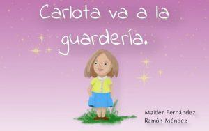 Carlota va a la guardería – Maider Fernández de Aránguiz Gonzalez [ePub & Kindle]