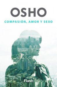 Compasión, amor y sexo – Osho [ePub & Kindle]