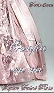 Confía en mí – Sophie Saint Rose [ePub & Kindle]