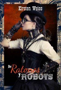 De Ratones y Robots – Kirsten Weiss [ePub & Kindle]