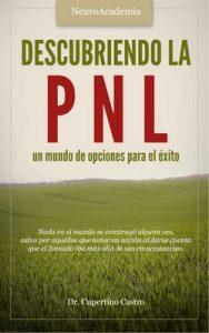 Descubriendo la PNL: un mundo de opciones para el éxito – Cupertino Castro [ePub & Kindle]