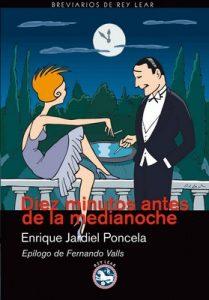 Diez minutos antes de la medianoche: Novela para muchachas y hombres tímidos (Breviarios de Rey Lear nº 44) – Enrique Jardiel Poncela [ePub & Kindle]