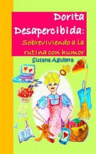 Dorita Desapercibida: Sobreviviendo a la rutina con humor – Susana Aguilera Sánchez [ePub & Kindle]