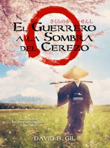El Guerrero a la Sombra del Cerezo – David B. Gil [ePub & Kindle]