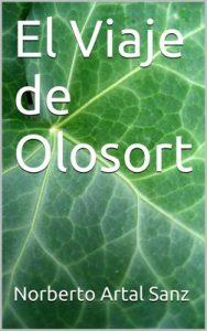 El Viaje de Olosort – Norberto Artal Sanz [ePub & Kindle]