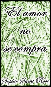 El amor no se compra – Sophie Saint Rose [ePub & Kindle]