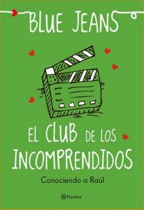 El club de los incomprendidos: Conociendo a Raúl – Blue Jeans [ePub & Kindle]