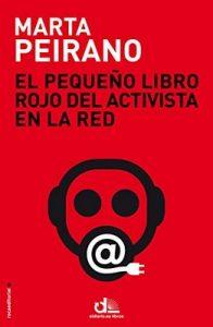 El pequeño libro rojo del activista en la red: Prólogo de Edward Snowden – Marta Peirano [ePub & Kindle]