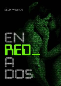 En Red A Dos: Enredados – Kelsy Wilmot [ePub & Kindle]