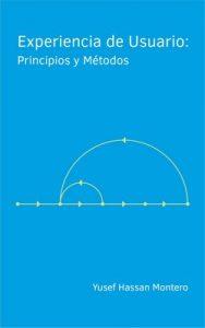 Experiencia de Usuario: Principios y Métodos – Yusef Hassan Montero [ePub & Kindle]