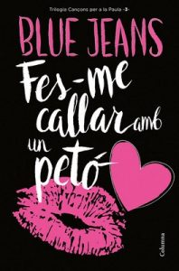 Fes-me callar amb un petó (Canciones para Paula #3) – Blue Jeans [ePub & Kindle]