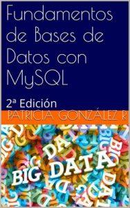Fundamentos de Bases de Datos con MySQL [2da Edición] – Patricia González R. [ePub & Kindle]