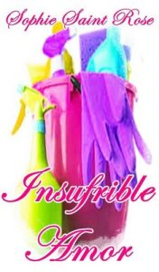 Insufrible amor – Sophie Saint Rose [ePub & Kindle]