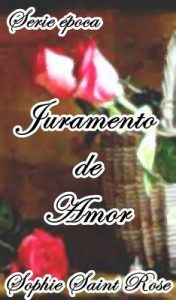 Juramento de amor – Sophie Saint Rose [ePub & Kindle]