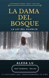 La Dama del Bosque: La Ley del Silencio para Empezar a Transformar tu Vida (Transforma-t nº 1) – Alexa Lu [ePub & Kindle]
