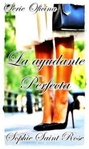 La ayudante perfecta – Sophie Saint Rose [ePub & Kindle]
