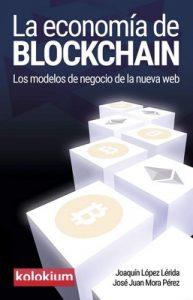 La economía de blockchain: Los modelos de negocio de la nueva web – Joaquín López Lérida, José Juan Mora Pérez [ePub & Kindle]